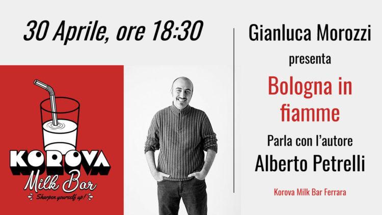 Presentazione di Bologna in fiamme al Korova Milk Bar di Ferrara
